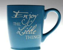 Etched Ceramic Coffee Mug with Enjoy The Little Things art, coffee gift, tea gift, tea mug, coworker gift,yoga gift, birthday gift
