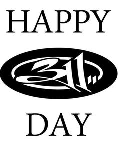 Happy 311 Day! #comeoriginal #three #eleven