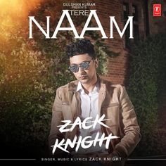 Single Track Info: Song Name: Tere Naam Singers: Zack Knight Composers…
