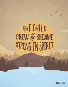 The child grew & became strong in spirit by SeedsofFaithDesigns