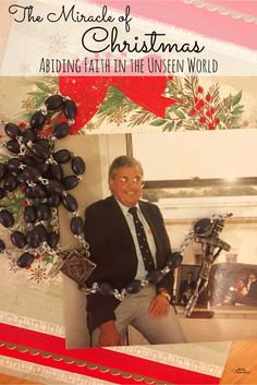 Christmas is a time for miracles. I know this for certain, because my father's final gift to me came ten years after his death - a sign of abiding faith.