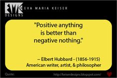 Eva Maria Keiser Designs: Quote: Elbert Hubbard Philosophical Quotes, Teaching Aids, Food For Thought, Confessions, Writer, Cards Against Humanity, Wisdom, Positivity, Good Things