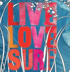 (live love surf) (a spin on the live/laugh/love theme)