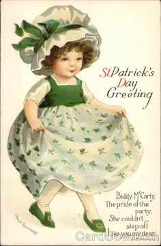 "c 1910 postcard - ""St. Patrick's Day Greeting - Biddy McCarty, The pride of the party. She couldn't step off Like you, my dear"" - Ellen Clapsaddle, artist"