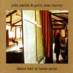 Dance Hall at Louse Point - PJ Harvey