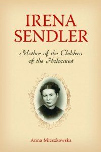 Irena Sendler: Mother of the Children of the Holocaust: Book