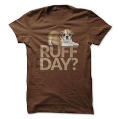 Ruff Day T Shirts, Hoodies, Sweatshirts