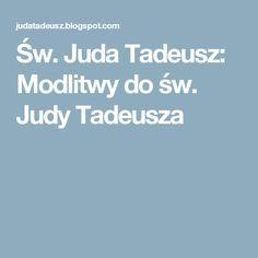 Św. Juda Tadeusz: Modlitwy do św. Judy Tadeusza God, Magick, Catholic, Dios, Allah, The Lord
