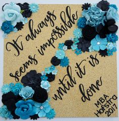 It always seems impossible until it is done. Custom Glitter Graduation Cap Decoration and Topper with Flowers! Customize colors and saying by GlitterMomz on Etsy Custom Graduation Caps, Graduation Cap Toppers, Graduation Cap Designs, Graduation Cap Decoration, Grad Cap, College Graduation, Graduate School, Graduation Ideas, Nursing Graduation Caps