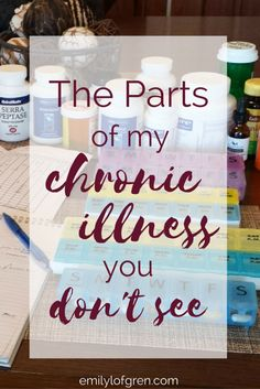 The Parts of My Chronic Illness You Don't See - just a glimpse of my life with Lyme Disease and co-infections