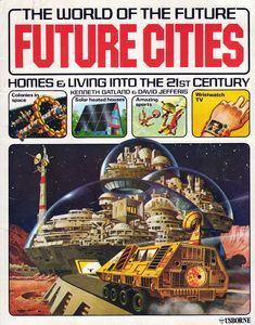 Retro Futuriam - The World of the Future Cities, Homes&Living Into the Century Vintage Space, Vintage Ads, Vintage Comics, Vintage Posters, Future City, Future Vision, Odd Future, Future House, Comics Illustration