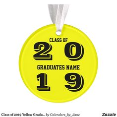 Class of 2019 Yellow Graduation Ornament by Janz - college graduation gift idea cyo custom customize personalize special Graduation Ornament, Graduation Decorations, College Graduation Gifts, Graduation Ideas, Shop Class, Class Of 2016, Shopping Day, To My Daughter, Christmas Ornaments