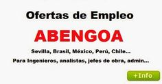 Ofertas de Empleo: Trabaja en Abengoa. Ofertas en Sevilla, Brasil, México, Perú...