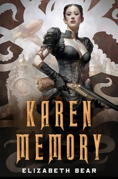 Between dreams and reality | Karen Memory de Elizabeth Bear (VO)