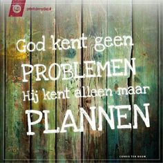 God don't know problems, He only knows plans!