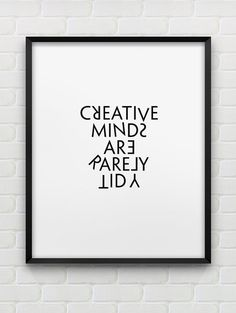 PRINTABLE INSTANT DOWNLOAD OF TWO FILES - IN JPG AND PDF FORMAT creative minds are rarely tidy - arent they?! Black and white creativity print.