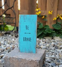 Be Brave  An Inspirational BE BRAVE Arrow by SignsThatSayStuff