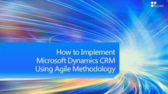Microsoft Dynamics CRM is the culmination of years of work put in to bring together the three pillars of an organization under the umbrella of software development: sales, customer relationship and marketing. If implemented correctly and with proper planning, Microsoft Dynamics CRM- Agile methodology could spell success for the organization.