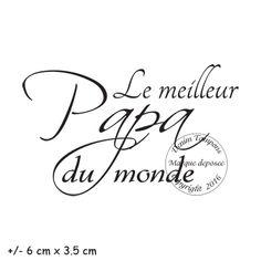 2. de 2 à 4.99 € : TAMPON LE MEILLEUR PAPA DU MONDE par Meldon Image T, Mousse, Arabic Calligraphy, Phrases, Messages, Collage, Stickers, Deco, Shirt