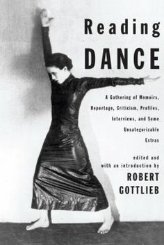 Catalog - Reading dance : a gathering of memoirs, reportage, criticism, profiles, interviews, and some uncategorizable extras / edited and w...