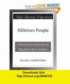Hillsboro People Dorothy Canfield Fisher ,   ,  , ASIN: B003VQQEB4 , tutorials , pdf , ebook , torrent , downloads , rapidshare , filesonic , hotfile , megaupload , fileserve