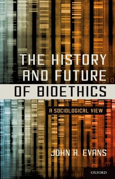 Check out our New Product  The History and Future of Bioethics COD  AUTHOR:  John H. EvansPublication date: 01.12.2014  Rs.1,100