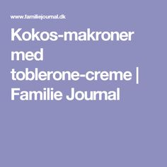 Kokos-makroner med toblerone-creme | Familie Journal