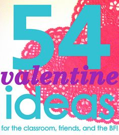 54 Valentine ideas and printables