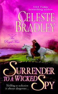Surrender to a Wicked Spy (Royal Four Book 2) by Celeste Bradley