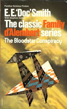 E.E. 'Doc' Smith with Stephen Golden The classic Family d'Alembert series The Bloodstar Conspiracy