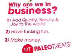 Why are we in business? Paleo Treats®.  More info: www.paleotreats.com