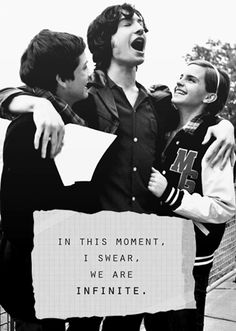 "Emma, Logan and Ezra in The Perks of Being a Wallflower- ""In that moment, I swear we were infinite."""