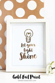Let Your Light Shine Gold Foil Print Tutorial using Heidi Swapp's MINC at Sweet Rose Studio