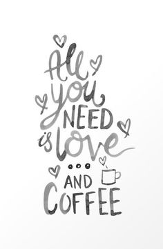 All you need is love and coffee Art Print | Society6
