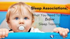 Wondering how to get your baby to sleep better? Sleep training not going so well? You may have sleep associations that need to be addressed.
