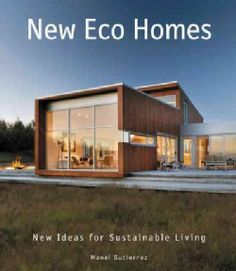 New Eco Homes: New Ideas for Sustainable Living (Hardcover)