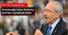 06.Başkent Haber: Kılıçdaroğlu: MİT, CHP'yi Karıştırmak İçin Özel Ek...