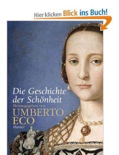 Die Geschichte der Schönheit: Amazon.de: Umberto Eco, Friederike Hausmann, Martin Pfeiffer: Bücher