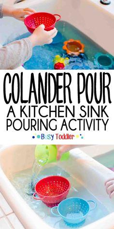 Colander Pour: A kitchen sink pouring activity