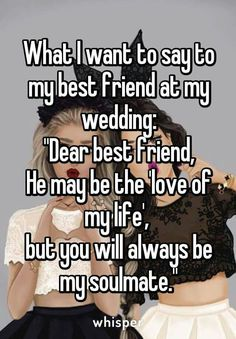 Yes!! Because the love of my life is not my best friend and will not be my best…