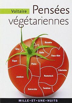 Pensées végétariennes de François-Marie Voltaire (Arouet dit) http://www.amazon.fr/dp/275550725X/ref=cm_sw_r_pi_dp_O4idvb1TM6E2M