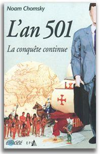 L'An 501 : la conquête continue / Noam Chomsky ; traduit de l'anglais (américain) par Christian Labarre - http://bib.uclouvain.be/opac/ucl/fr/chamo/chamo%3A1920587?i=0