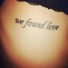 tattoo-quotes-we found love Cute Tattoos Quotes, Short Quote Tattoos, Tattoo Quotes For Men, Tattoo Quotes About Life, Quote Tattoos Girls, Word Tattoos, Couple Tattoos, Picture Tattoos, Girl Quotes