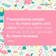 Transactional emails have 8x more opens and clicks than any other type of email, and can generate 6x more revenue. #ifactory #ifactorydigital  #emailmarketing #digitalmarketing #digital #edm #marketing #statistics  #email #emails