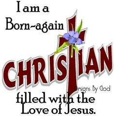 I am a born again Christian desgins by God filled with of Jesus Born Again Christian, Christian Life, Christian Quotes, Christian Images, Lord And Savior, God Jesus, Jesus Christ, Religious Quotes, Spiritual Quotes