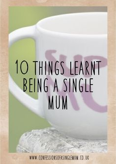 10 things learnt being a single mum