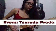 Bruna Tsuruda Prado: Rolling Stones Brasil Guitar Cover #02 (Can't You Hear me Knocking)   Rolling Stones Brasil Guitar Cover #02 (Can't You Hear me Knocking) Rolling Stones Brasil Guitar Cover #01 (Brown Sugar) Bruna Tsuruda Prado