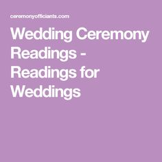 Wedding Ceremony Readings - Readings for Weddings