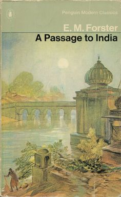 A Passage to India (Penguin Modern Classics). E. M. Forster. Penguin, 1970 (originally publlished 1924).