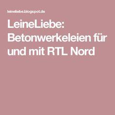 LeineLiebe: Betonwerkeleien für und mit RTL Nord